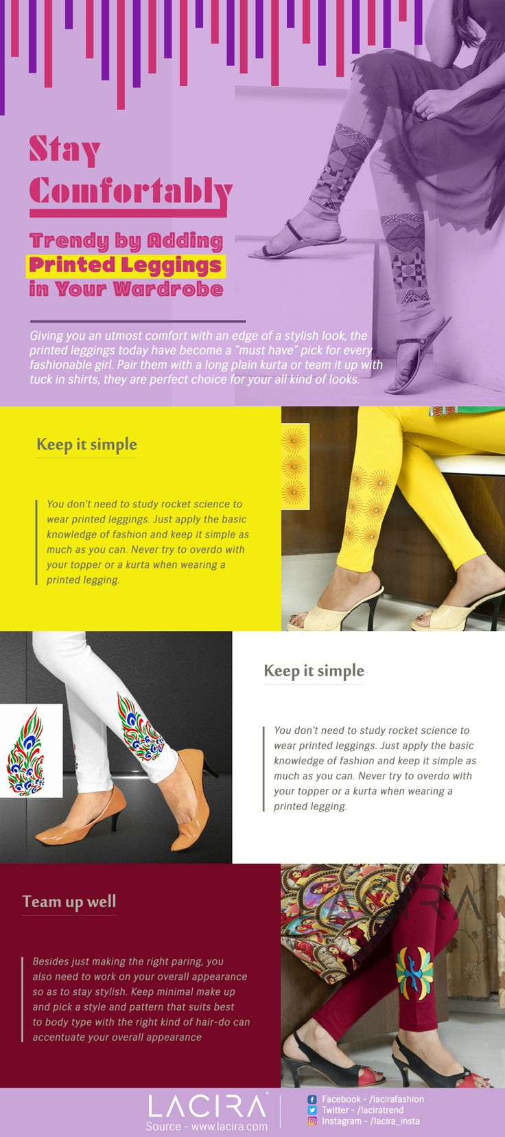 """Stay Comfortably Trendy by Adding Printed Leggings in Your Wardrobe Giving you an utmost comfort with an edge of a stylish look, the printed leggings today have become a """"must have"""" pick for every fashionable girl. Pair them with a long plain kurta or team it up with tuck in shirts, they are perfect choice for your all kind of looks."""