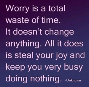 "Savvy Quote: ""Worry is a Total Waste of Time..."