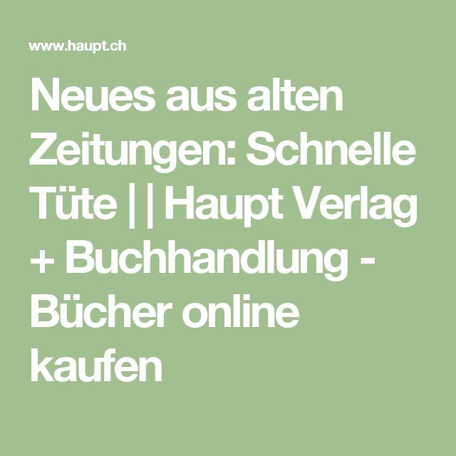 Neues aus alten Zeitungen: Schnelle Tüte |  | Haupt Verlag + Buchhandlung - Bücher online kaufen