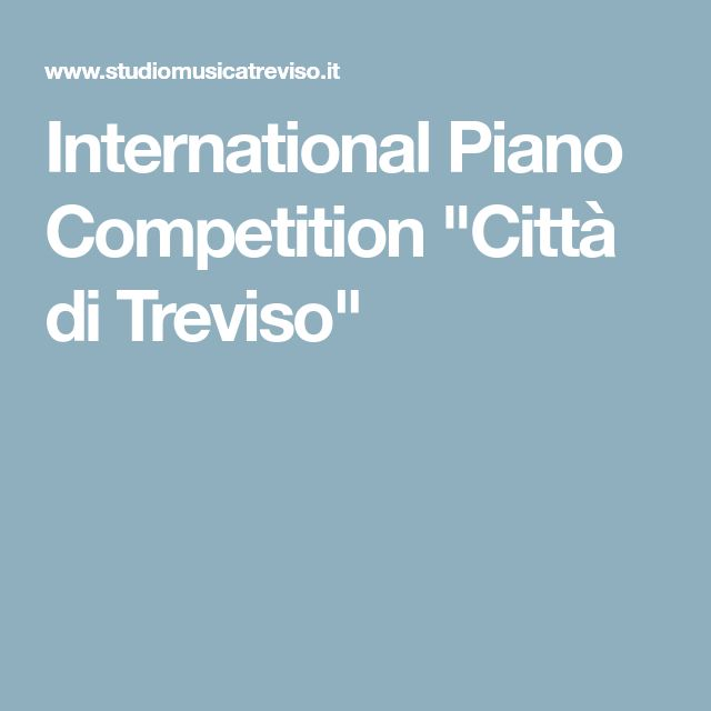 "International Piano Competition ""Città di Treviso"""