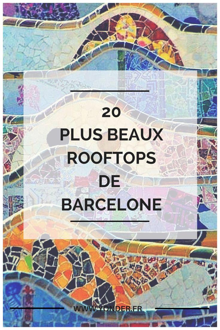 Les 20 plus beaux rooftops de Barcelone / Yonder                                                                                                                                                                                 Plus