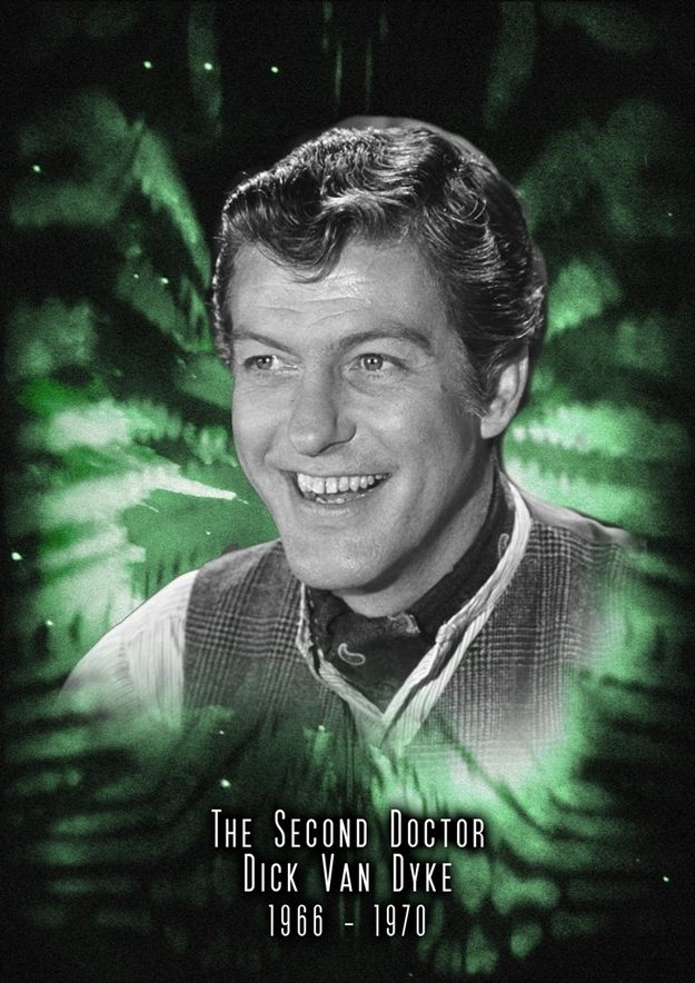What If Doctor Who was American? Second Doctor — Dick Van Dyke (Totally disagree with Eight and Nine, but strongly approve of Eleven)