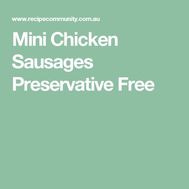 Mini Chicken Sausages Preservative Free