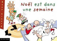 Noël est dans une semaine, Rémy Simard, Éditions Les 400 coups, 32 pages (album)