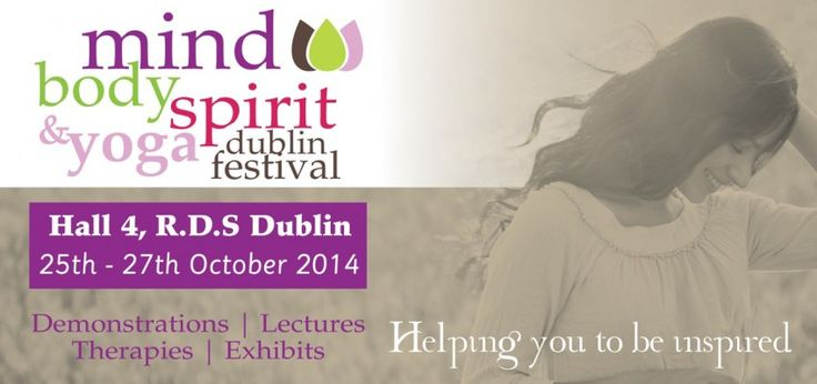 Mind Body Spirit Festival  Dublin 25 – 27 October 2014