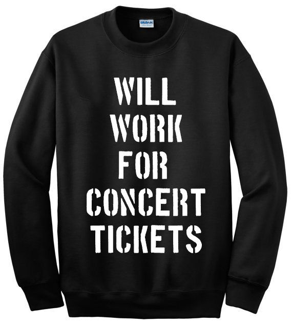 will work for concert tickets funny shirt