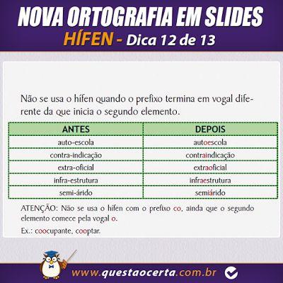 PoRtUgUêS nA TeLa: NOVA ORTOGRAFIA - Dicas 12e 13 de 13 - Uso do Hífe...