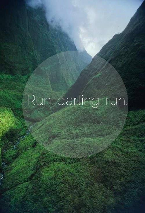 Run Darling, Run