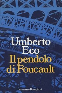 Foucault's Pendulum (original title: Il pendolo di Foucault) is a novel by Italian writer and philosopher Umberto Eco. It was first published in 1988; the translation into English by William Weaver appeared a year later.  Foucault's Pendulum is divided into ten segments represented by the ten Sefiroth. The novel is full of esoteric references to the Kabbalah, alchemy and conspiracy theory, so many that critic and novelist Anthony Burgess suggested that it needed an index