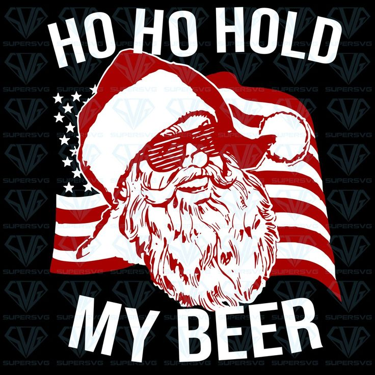 Christmas In July Santa Ho Ho Hold My Beer SVG Files For