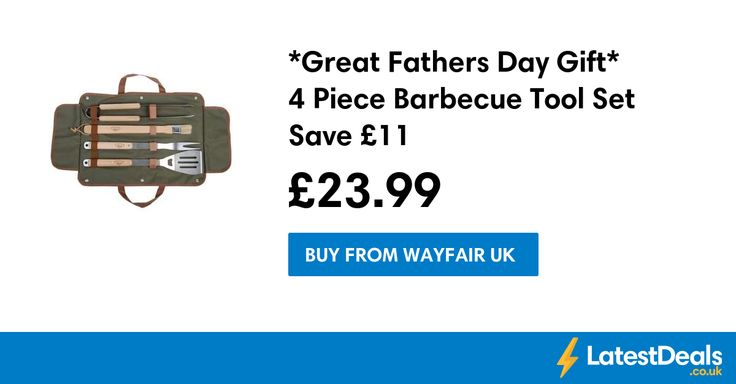 *Great Fathers Day Gift* 4 Piece Barbecue Tool Set Save £11, £23.99 at Wayfair UK