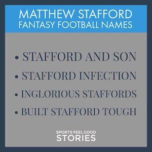 Matthew Stafford Fantasy Football Team Names 2017: Good, Funny & The Best