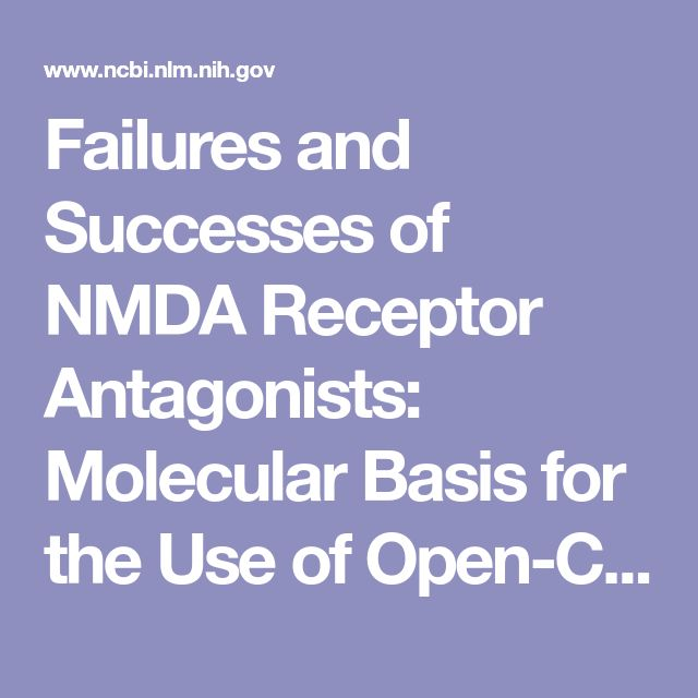 Failures and Successes of NMDA Receptor Antagonists: Molecular Basis for the Use of Open-Channel Blockers like Memantine in the Treatment of Acute and Chronic Neurologic Insults