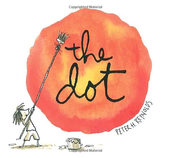 If you read one book to your students about creativity and art, make it this one! The Dot; Irma S and James H Black Honor for Excellence in Children's Literature,  Peter H. Reynolds: Book