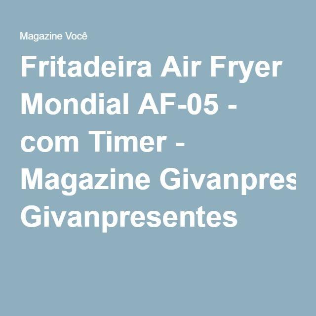 Fritadeira Air Fryer Mondial AF-05 - com Timer - Magazine Givanpresentes
