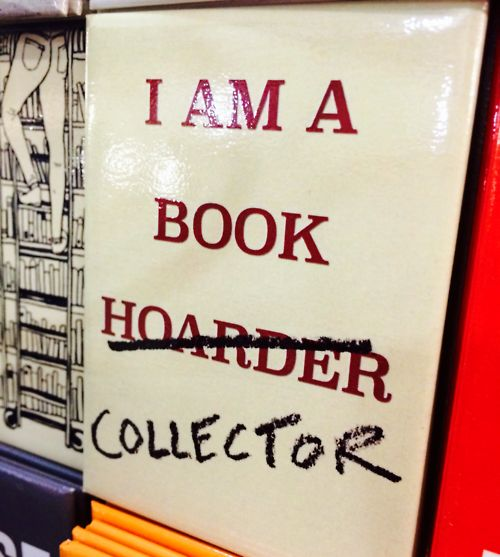 I am a book hoarder / collector