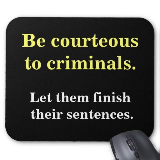 Criminal Lawyer Gift Funny Law Enforcement Quote