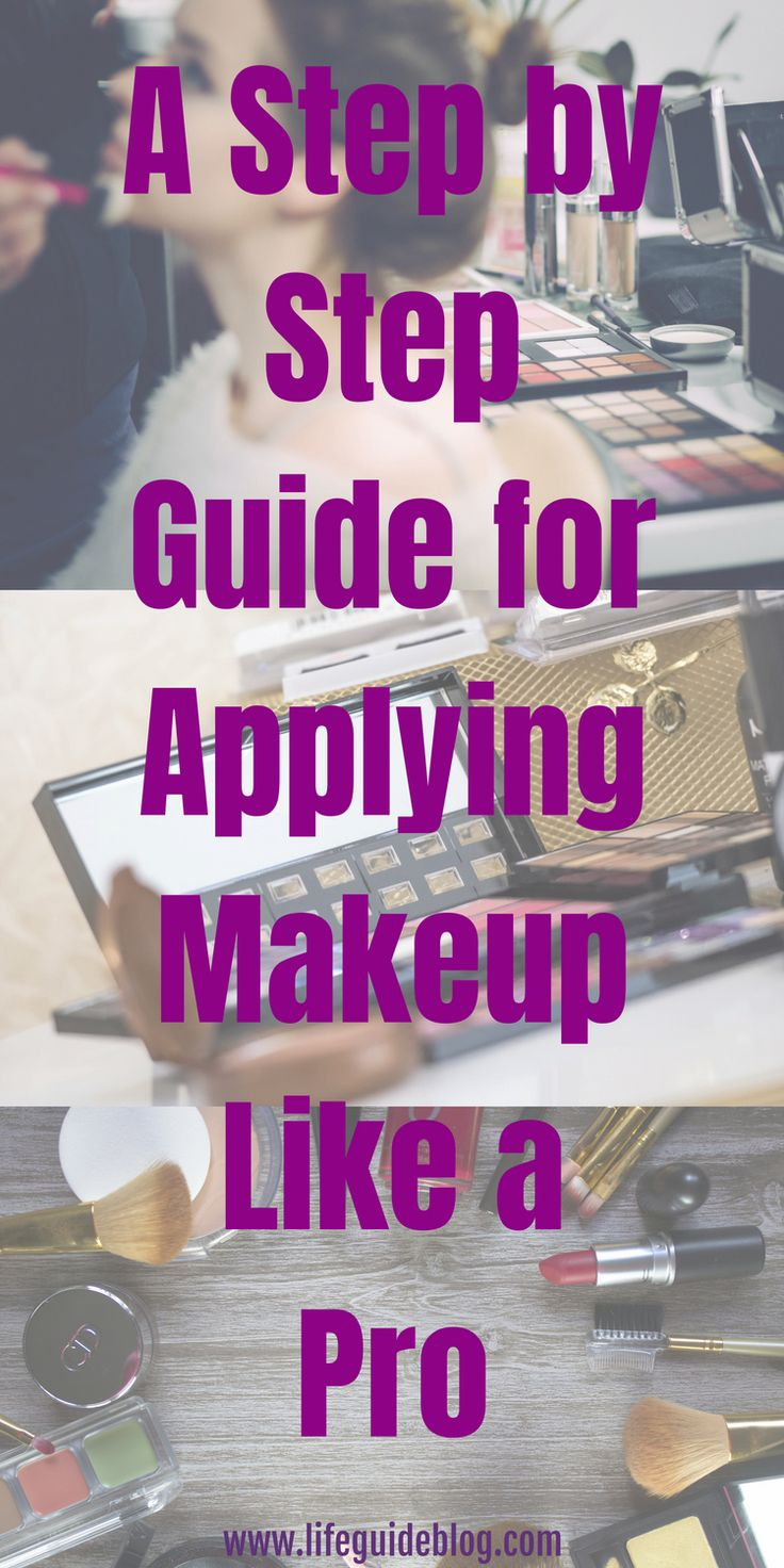 How to Do Makeup A Step by Step Guide for Applying Makeup