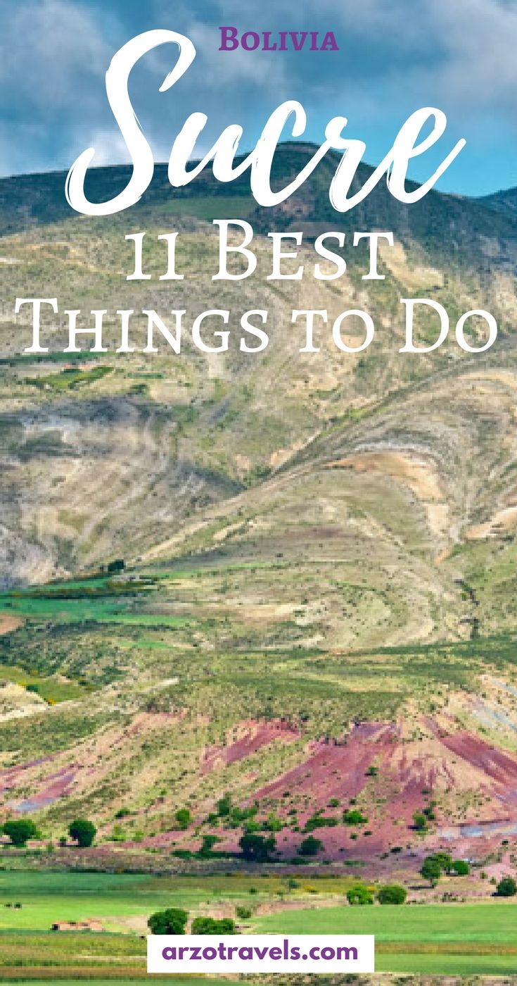 Best things to do in Sucre, Bolivia. Find out where to go and what to see in Sucre I Bets places to visit in Sucre I What to see in Sucre I What to do in Sucre Bolivia #sucre #bolivia