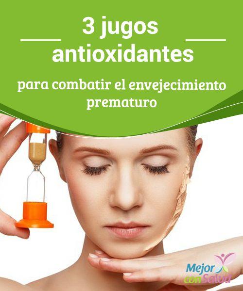 3 jugos #Antioxidantes para combatir el #Envejecimiento prematuro   Desde que nacemos comenzamos a envejecer, pero hay un momento en especial donde nos damos cuenta de que está sucediendo. Cada persona tiene el suyo.  #HábitosSaludables