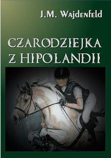 Fantazjo - fantazje i magia : Czarodziejka z Hipolandii
