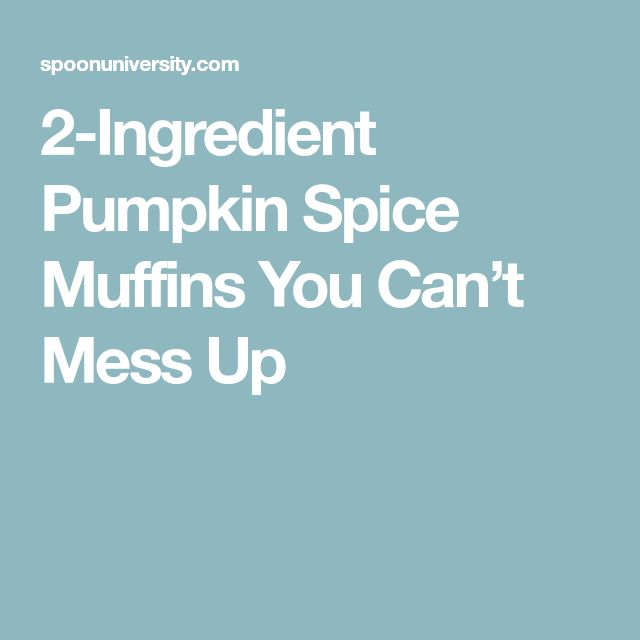 2-Ingredient Pumpkin Spice Muffins You Can't Mess Up