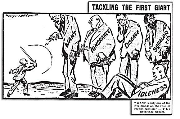 The Beveridge Report, published in 1942, aimed to tackle five 'giant' problems in Britain; Ignorance, Want, Disease, Squalor and Idleness.