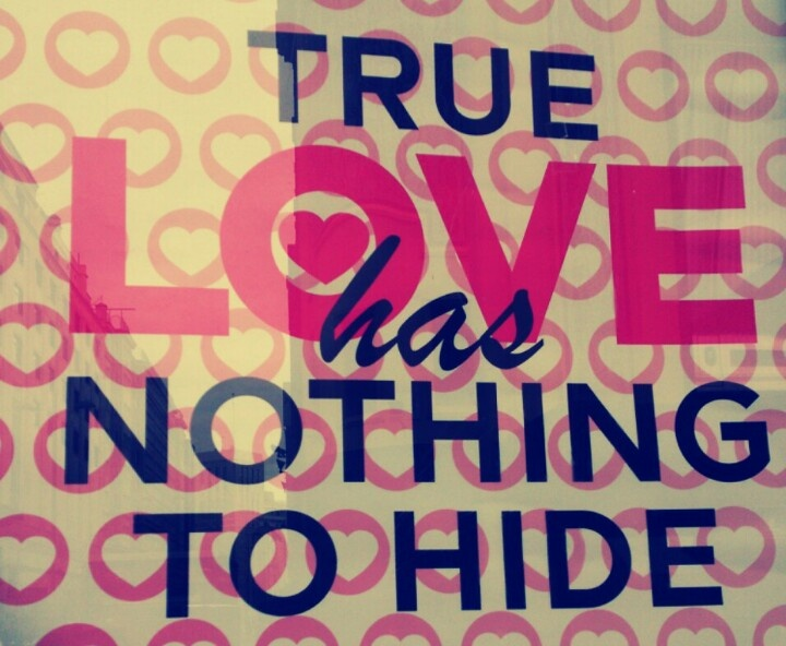 True love has nothing to hide