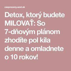 Detox, ktorý budete MILOVAŤ: So 7-dňovým plánom zhodíte pol kila denne a omladnete o 10 rokov!