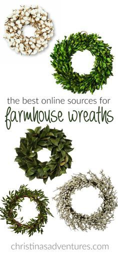 If you're fixer upper and farmhouse obsessed, you'll need some great wreaths . Check out this list of the best online sources for Farmhouse Wreaths.