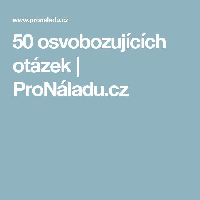 50 osvobozujících otázek | ProNáladu.cz