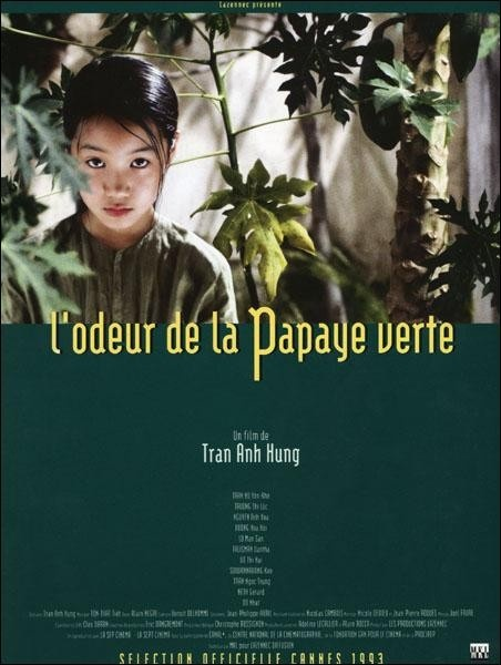 The Scent of Green Papaya - Visually stunning. Directed byTran Anh Hong.