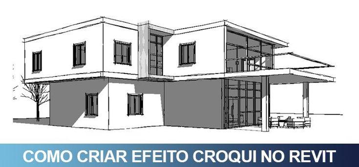 CRIAR EFEITO CROQUI – REVIT