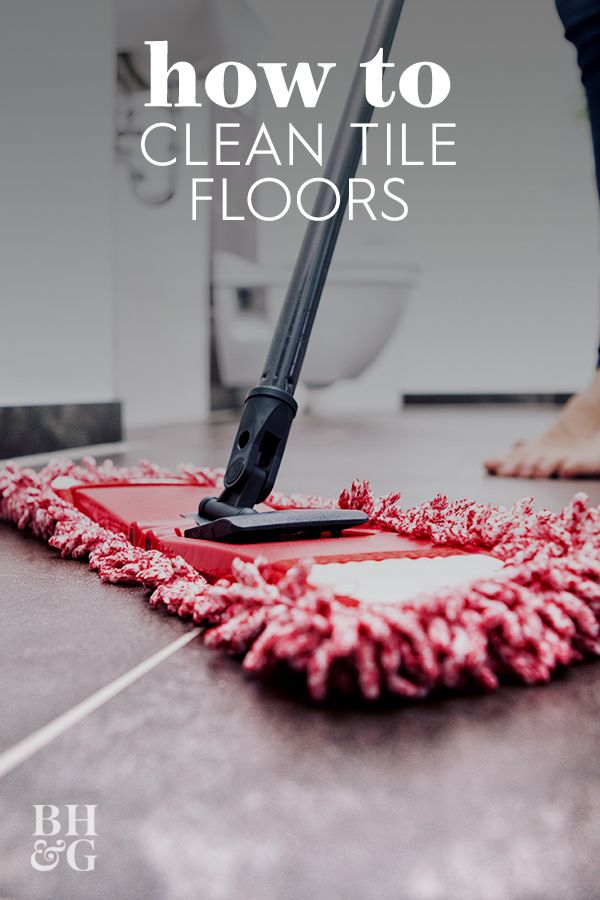 The Best Way To Clean Every Type Of Tile Floor In 2020 Cleaning