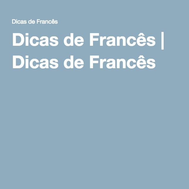 Dicas de Francês | Dicas de Francês