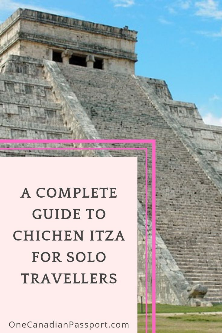A Complete Destination Guide To Visiting Chichen Itza Mexico For Solo Travellers Backpackers And Everyone In Solo Travel South America Travel America Travel