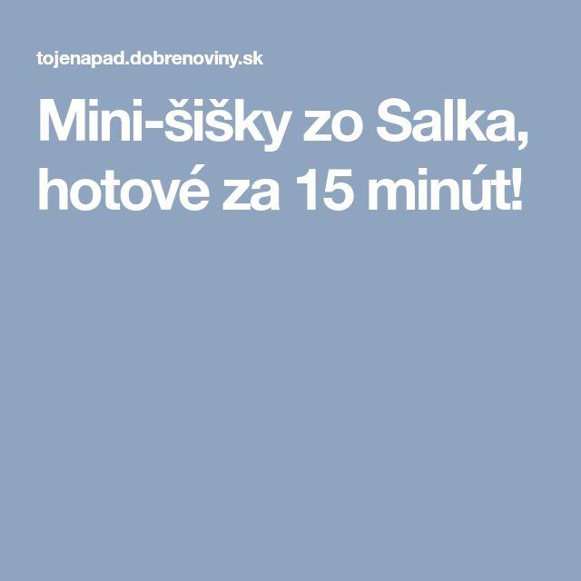 Mini-šišky zo Salka, hotové za 15 minút!
