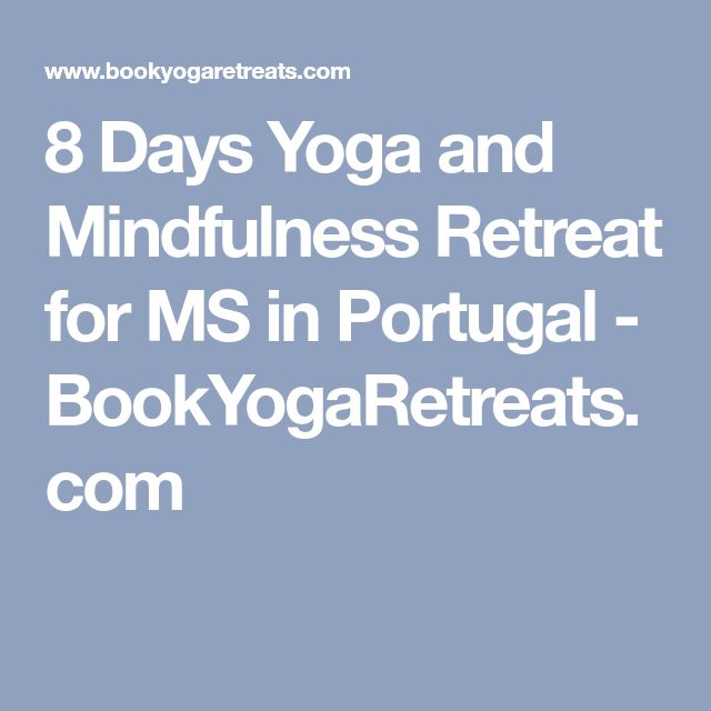 8 Days Yoga and Mindfulness Retreat for MS in Portugal - BookYogaRetreats.com