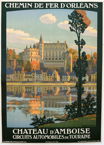 """The February Image of the Month: """"Chateau D'Amboise"""" 1922, 41"""" x 29"""",  by Constant-Duval. Constant-Duval was a prolific poster artist in the early 1900's and did most of his work for French railroads. #French #railroad #posters #imageofthemonth #vintageposters #vintage #posters #chicago #artgallery #constantduval #chicagocenterfortheprint #travel #travelposters #railroadposters"""