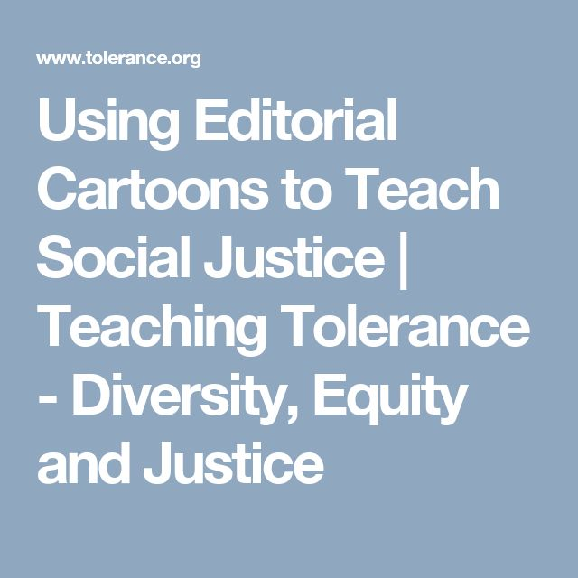 Using Editorial Cartoons to Teach Social Justice | Teaching Tolerance - Diversity, Equity and Justice