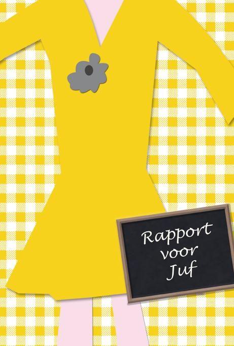Rapport voor juf (ook verkrijgbaar voor meester, mama, papa, oma en opa)