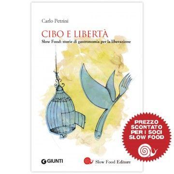Cibo e libertà - Carlo petrini
