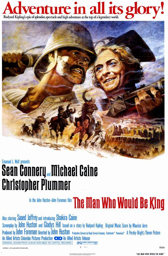 Movie Poster for The Man Who Would Be King - one of the greatest adventure movies... based on a rudyard kipling story (also excellent). did you know that michael caine's wife, the beautiful shakira caine, is also in this movie? she plays roxanne
