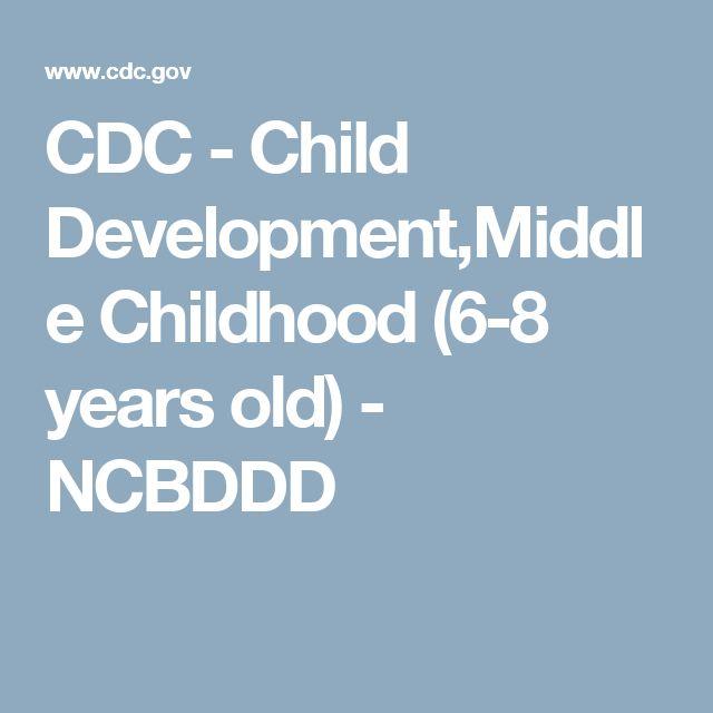 CDC - Child Development,Middle Childhood (6-8 years old) - NCBDDD