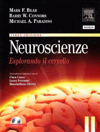 Neuroscienze. Esplorando il cervello. Con CD-ROM: Amazon.it: Mark F. Bear, Barry W. Connors, Michael A. Paradiso, C. Casco, L. Petrosini, M....