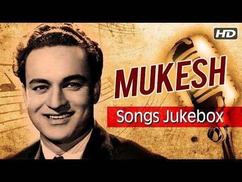 Best Of Mukesh Vol 1 Evergreen Bollywood Old Songs Classic Collection Youtube Old Hindi Movie Songs Hindi Old Songs Songs
