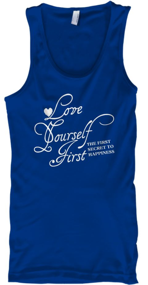 """Loving Your Self is The First Secret To Happiness.So that i want to encourage you all to focus on loving yourself first. Each and every one of you is worthy..Click """"GREEN ORDER BUTTON"""" for easy ordering Satisfaction Guaranteed. MC/VISA/PAYPALACCEPTED   **WORLDWIDE SHIPPING** **Buy 2 or More will save $$ on shipping**   IMPORTANT:you can not find this shirt anywhere in store!!"""