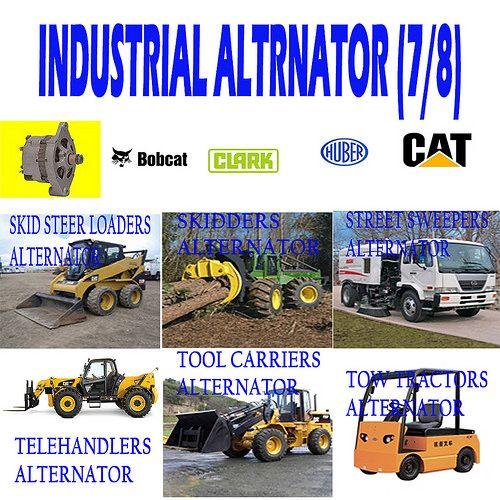 INDUSTRIAL ALTERNATOR (7/8) SKID STEER LOADERS,SKIDDERS, STREETS SWEEPERS, TELEHANDLERS, TOOL CARRIERS, TOW TRACTORS ALTERNATOR