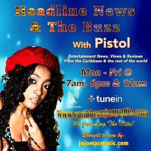 Headline News from the Caribbean w/ Pistol - Mon-Fri 7am , 6pm & 12am