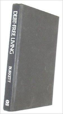 Debt Free Living [Aug 01, 1989] Burkett, Larry